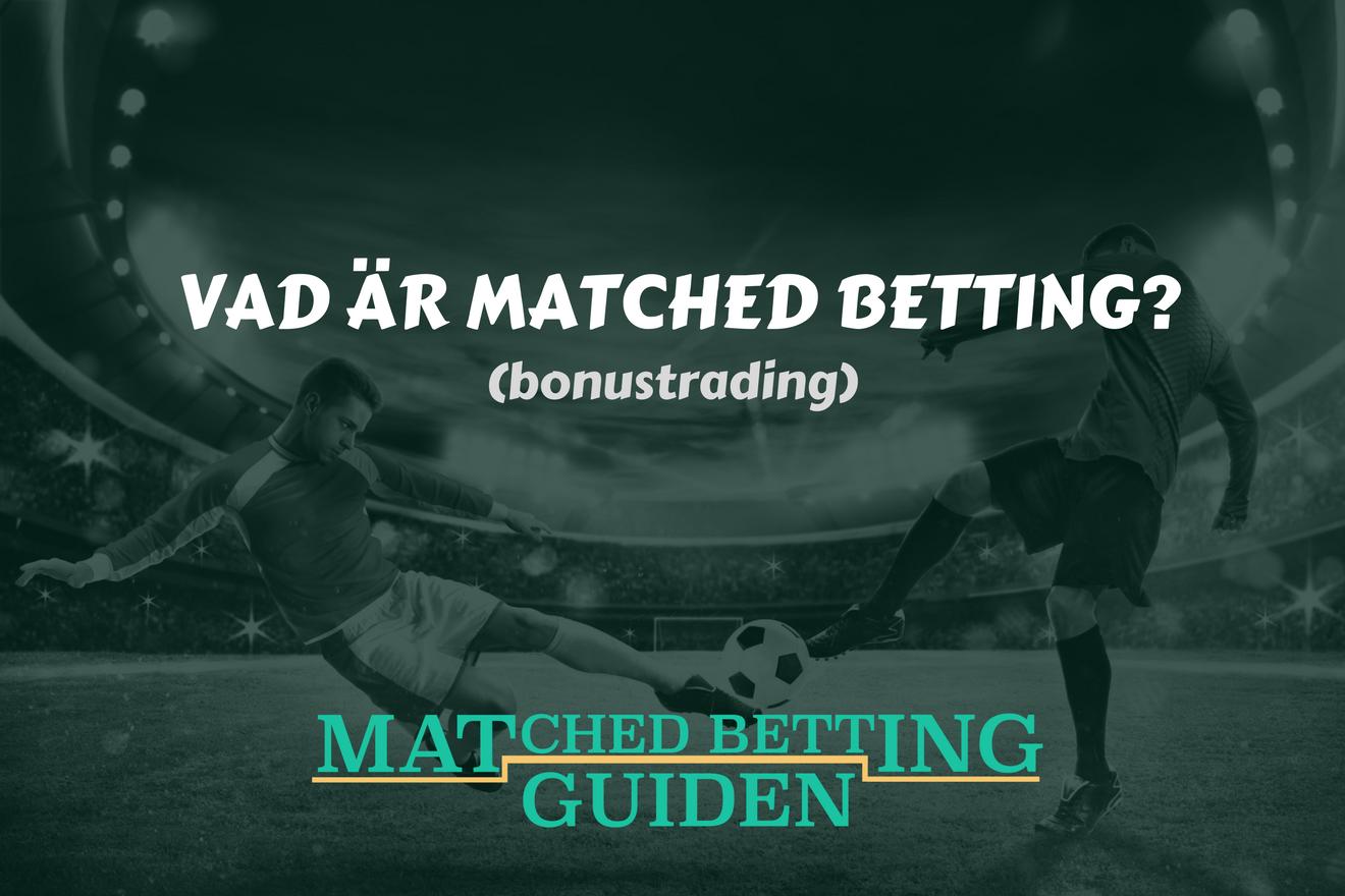 Vad är Matched Betting (bonustrading)?